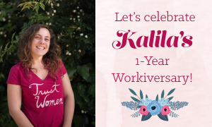 Happy 1-Year Workiversary, Kalila!