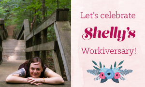 Happy Workiversary, Shelly!