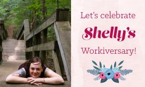 Happy Workiversary, Shelly!