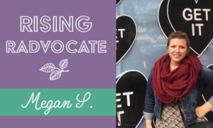 Rising Radvocate: Megan S.