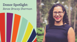 Donor Spotlight: Renee Bracey Sherman